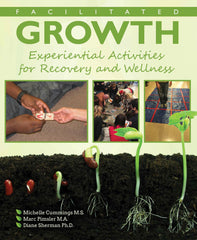 Facilitated Growth:  Experiential Activities for Recovery and Wellness