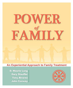 Power of Family: An Experiential Approach to Family Treatment