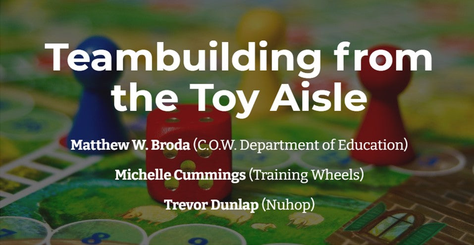 Workshop/Playshop:  Team Building From the Toy Aisle