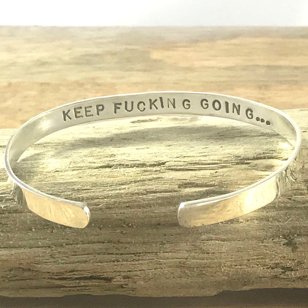 SPELL IT LIKE IT IS - KEEP FUCKING GOING Sterling Silver Cuff Bracelet