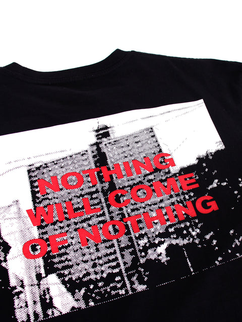 Nothing Will Come Tee