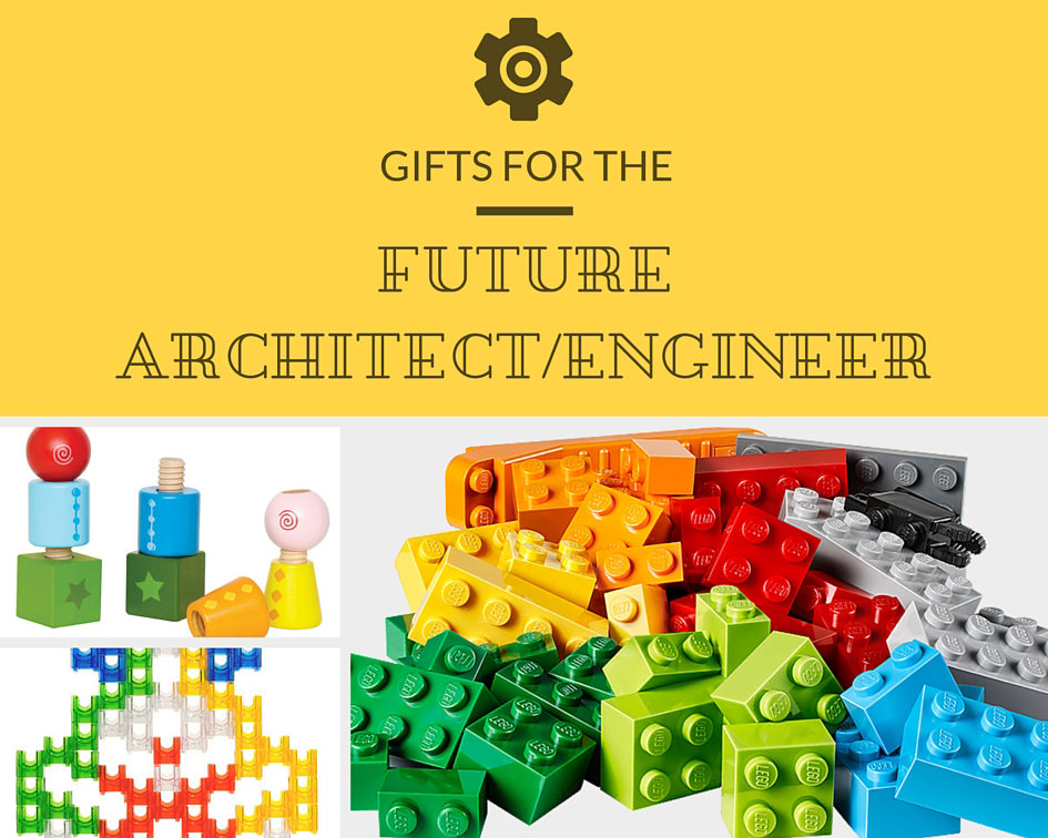 Gift Ideas for the Future Architect/Engineer