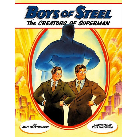 Boys of Steel: The Creators of Superman - Comic and Joke Books - Anglo Dutch Pools and Toys