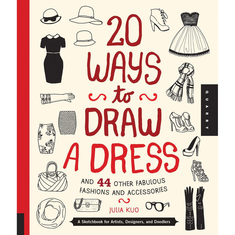 Drawing And Activity Books - 20 Ways To Draw A Dress And 44 Other Fabulous Fashions And Accessories