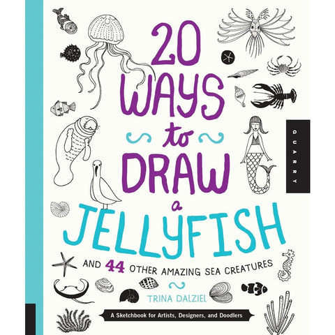 20 Ways to Draw a Jellyfish and 44 Other Amazing Sea Creatures- - Anglo Dutch Pools & Toys  - 1