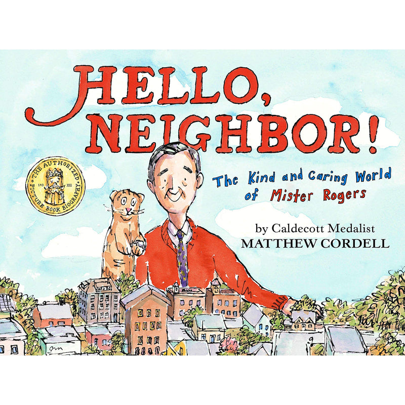 Picture Books - Hello, Neighbor!: The Kind And Caring World Of Mister Rogers