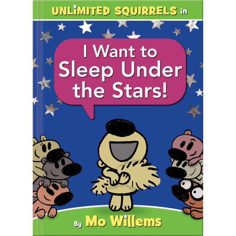 Picture Books - Unlimited Squirrels: I Want To Sleep Under The Stars!