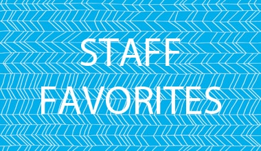 Staff Favorites