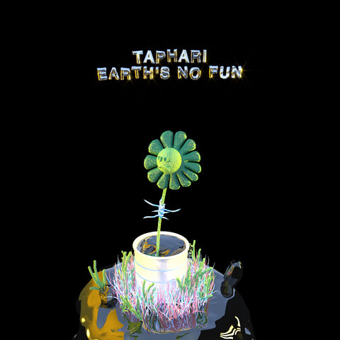 Earth's No Fun - Taphari