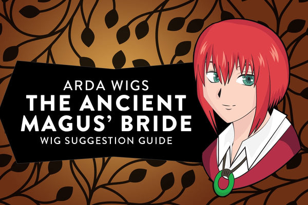 The Ancient Magus' Bride Wig Suggestion Guide