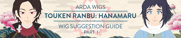 Wig Suggestion Guide –  Touken Ranbu Hanamaru