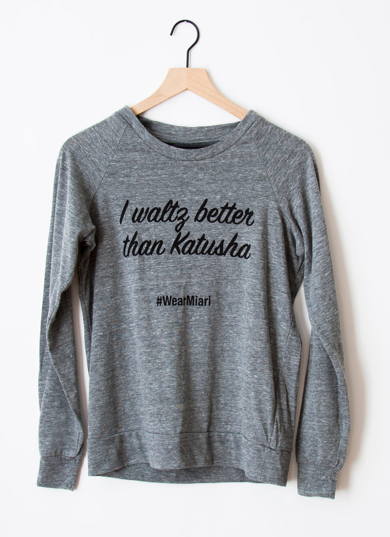 "Longsleeved Shirt - ""I Waltz Better Than Katusha"""