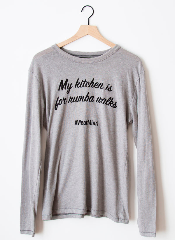 "Longsleeved Shirt - ""My Kitchen is for Rumba Walks"""