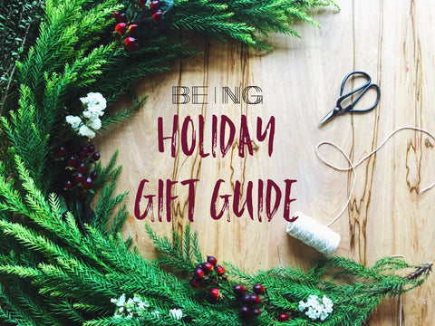 BEING Holiday Gift Guide