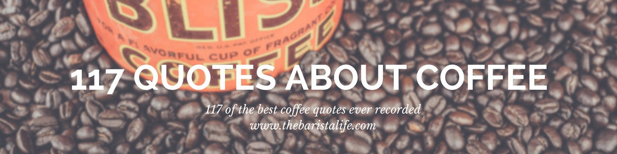117 of the best quotes about coffee