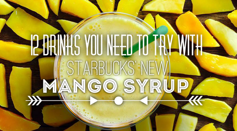 12 Drinks You Need to Try with Starbucks' Mango Syrup