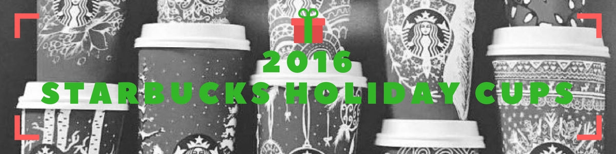 2016 Starbucks Holiday Cups