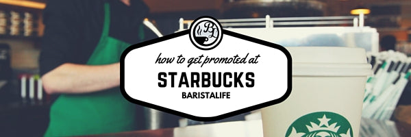 How to Get Promoted at Starbucks