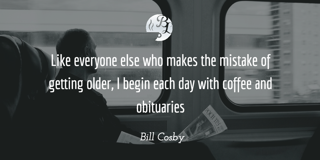 Like everyone else who makes the mistake of getting older, I begin each day with coffee and obituaries