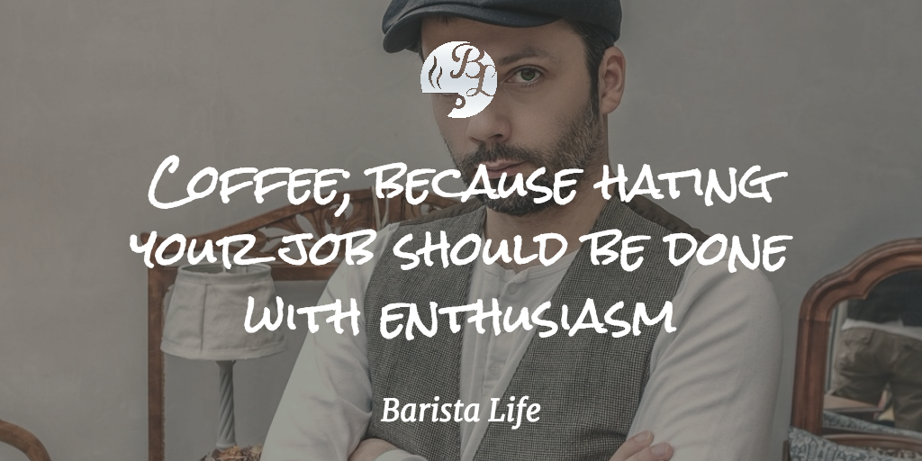barista life s top coffee quotes
