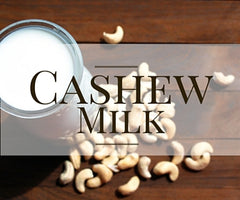 Cashew Milk Benefits