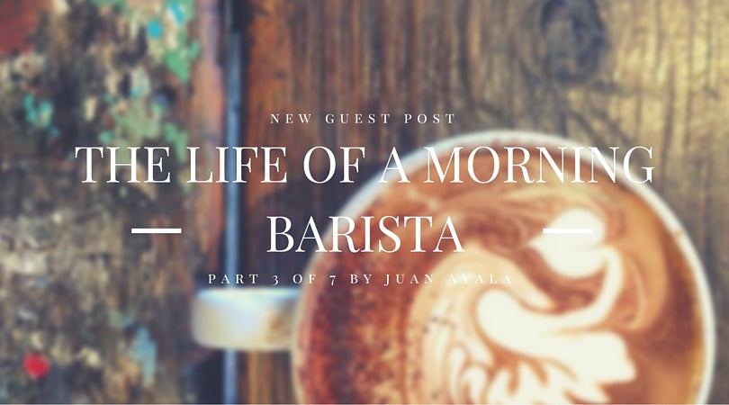The Life of a Morning Barista - Part 3