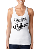 Tank Top - But First, Coffee Womens Racerback Barista Life™ Tanktop