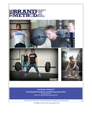Youth Barbell Strength & Conditioning Lesson Plans -Updated May 2017 The Brand X Method™