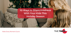 10 Ways to Share Kindness With Your Kids This Holiday Season
