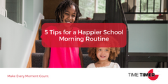 5 Best-Ever Tips for a Happier School Morning Routine
