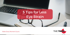 5 Tips for Less Eye Strain
