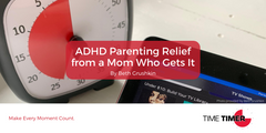 ADHD Parenting Relief from a Mom Who Gets It