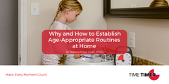 Why and How To Establish Age-Appropriate Routines at Home