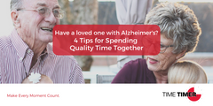 Have a Loved One with Alzheimer's? 4 Tips for Spending Quality Time Together