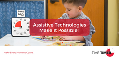 Assistive Technologies Make It Possible!