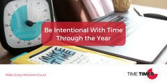 Be Intentional With Time Through the Year