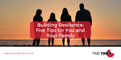 Building Resilience: Five Tips for You and Your Family