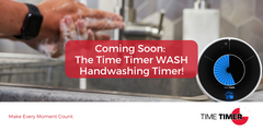 Coming Soon: The Time Timer WASH Handwashing Timer!