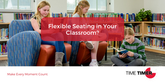 Is Flexible Seating a Good Fit for Your Classroom?