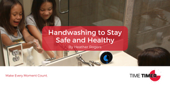 Handwashing to Stay Safe and Healthy