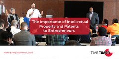 The Importance of Intellectual Property and Patents to Entrepreneurs