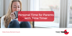 Personal Time for Parents with Time Timer
