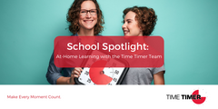 School Spotlight: At-Home Learning with the Time Timer Team