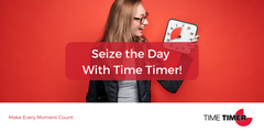 Seize the Day With Time Timer