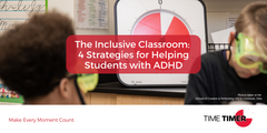 The Inclusive Classroom: 4 Strategies for Helping Students with ADHD