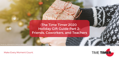 The Time Timer 2020 Holiday Gift Guide Part 2: Friends, Coworkers, and Teachers