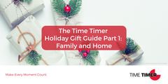 The Time Timer Holiday Gift Guide Part 1: Family and Home