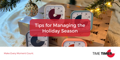 Tips for Managing the Holiday Season