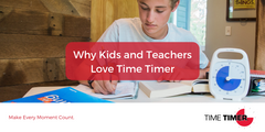 Why Kids and Teachers Love Time Timer