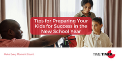 Tips for Preparing Your Kids for Success in the New School Year